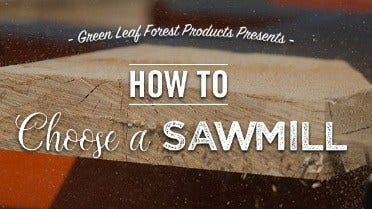How to Choose a Sawmill